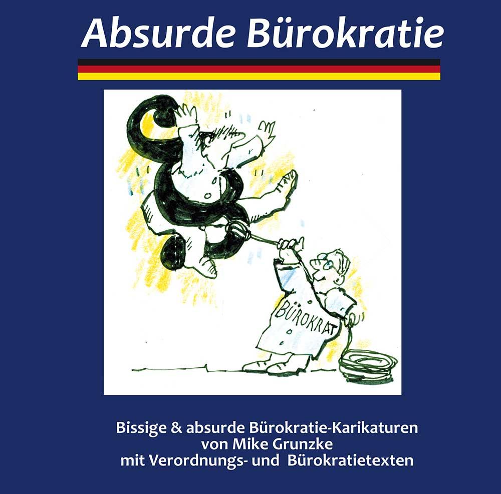 DER BÜROKRATIE Buch Umschlag Mike Grunzke - Mikes frisches Karikaturbuch